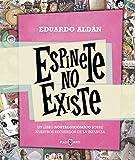 Espinete no existe: Un libro nostalgicómico sobre nuestros recuerdos de la infancia (EXITOS)