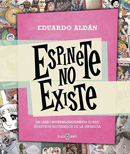 Espinete no existe: Un libro nostalgicómico sobre nuestros recuerdos de la infancia (EXITOS) por Eduardo Aldán