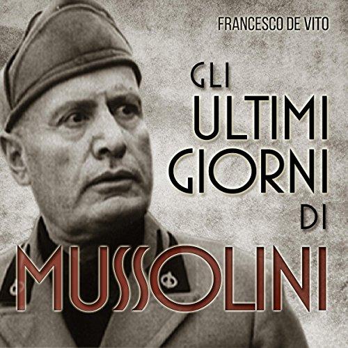 Gli ultimi giorni di Mussolini  Audiolibri