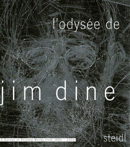 L'ODYSSÉE DE JIM DINE. Estampes 1985-2006