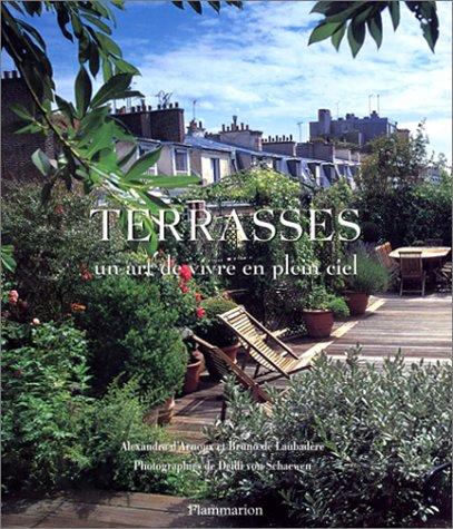 Terrasses : Un art de vivre en plein ciel par Alexandra d' Arnoux