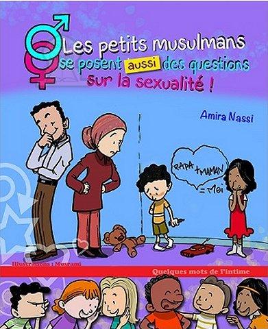 les petits musulmans se posent des questions sur la sexualité par amira nassi