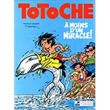 Totoche, tome 5 : A moins d'un miracle