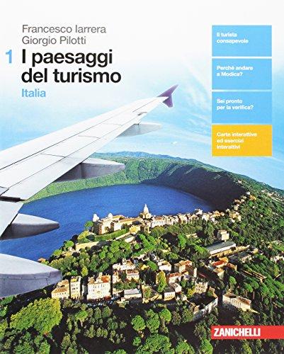 I paesaggi del turismo. Per le Scuole superiori. Con aggiornamento online: 1