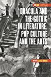 Dracula and the Gothic in Literature, Pop Culture and the Arts (Dqr Studies in Literature)