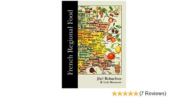 French Regional Food: Amazon co uk: Loic Bienassis, Joel Robuchon