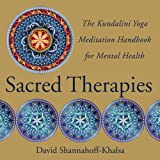 Image de Sacred Therapies: The Kundalini Yoga Meditation Handbook for Mental Health