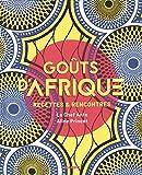 Goûts d'Afrique : Recettes et rencontres