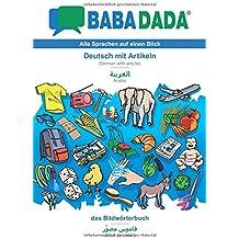 BABADADA, Deutsch mit Artikeln - Arabic (in arabic script), das Bildwörterbuch - visual dictionary (in arabic script)
