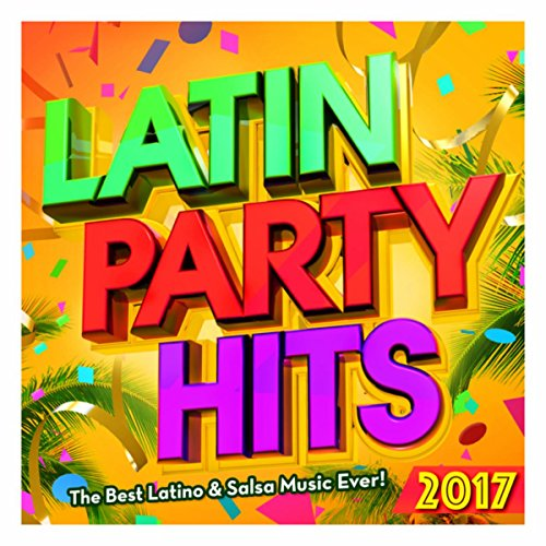 Latin Party Hits 2017 - The Be...