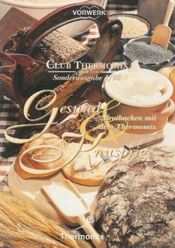 Thermomix Gesund und Knusprig Brot backen