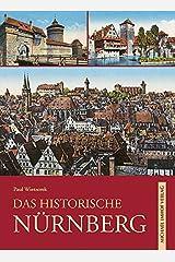 Das historische Nürnberg: Bilder erzählen Gebundene Ausgabe