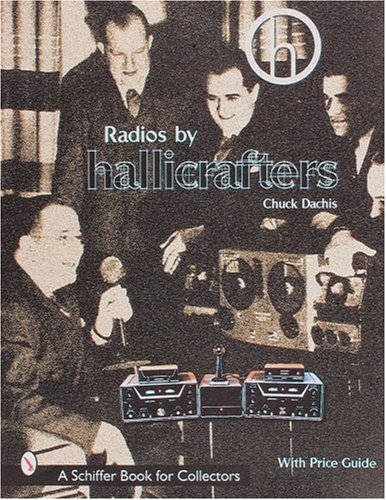 Radios by Hallicrafters (R) (A Schiffer Book for Collectors) por Chuck Dachis
