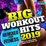 Big Workout Hits 2019 - Remixed for Fitness (Perfect for Gym, Running, Spinning & Jogging)