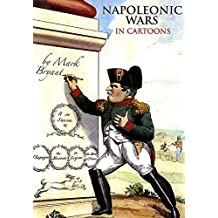 Napoleonic Wars in Cartoons by Mark Bryant (2015-08-19)