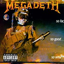 So Far, So Good...So What! by Megadeth
