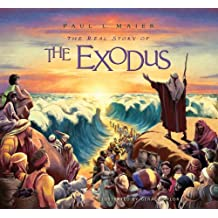 The Real Story of the Exodus by Paul L. Maier (2009-07-01)