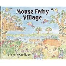 Mouse Fairy Village