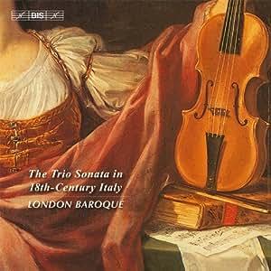 Trio Sonata In 18th Century Italy [London Baroque] [BIS: BIS2015]