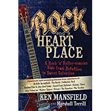 Rock and a Heart Place: A Rock 'n' Roller-coaster Ride from Rebellion to Sweet Salvation by Ken Mansfield (2015-05-01)