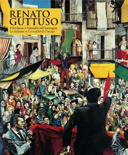 Renato Guttuso : Le ralisme et l'actualit de l'image