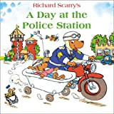 A Day at the Police Station by Richard Scarry (2014-08-28)