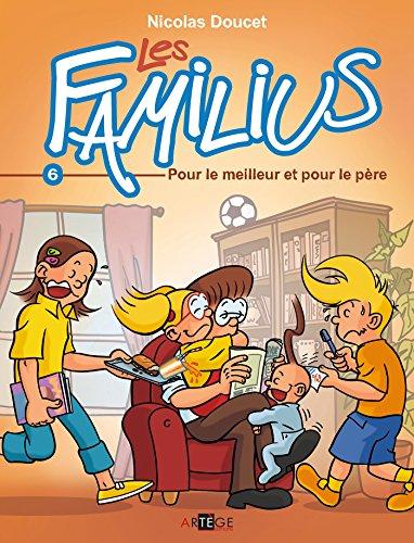 Les Familius, Tome 6 : Pour le meilleur et pour le père