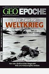 GEO-EPOCHE: Der Zweite Weltkrieg Teil 2: 1943-1945 Taschenbuch