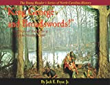 """The Young Reader's Series of North Carolina History: """"King George and Broadswords!"""" The Battle at Widow Moores Creek"""