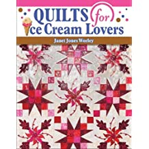 Quilts for Ice Cream Lovers by Janet Jones Worley (2007-03-01)