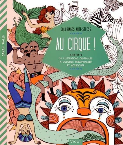 Au cirque ! : 30 illustrations originales à colorier, personnaliser et accrocher