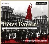 Rotes Bayern - Es lebe der Freistaat: Die Münchner Revolution 1918 und die Räterepubliken 1919. Ein Hörspiel von Hans Well und Sabeeka Gangjee-Well. Mit Musik und Liedern von den Wellbappn - Hans Well