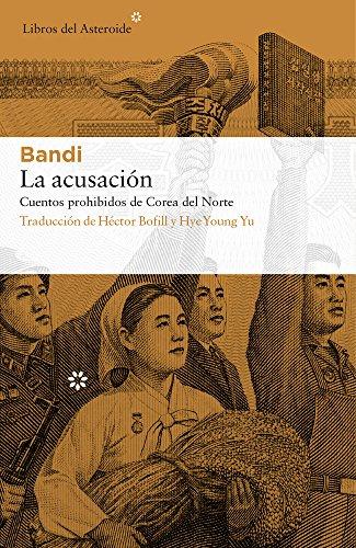 La acusación (Libros del Asteroide) por Bandi