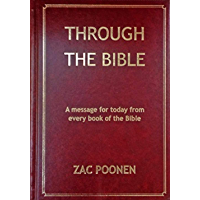 Through the Bible: A message for today from every book of the Bible