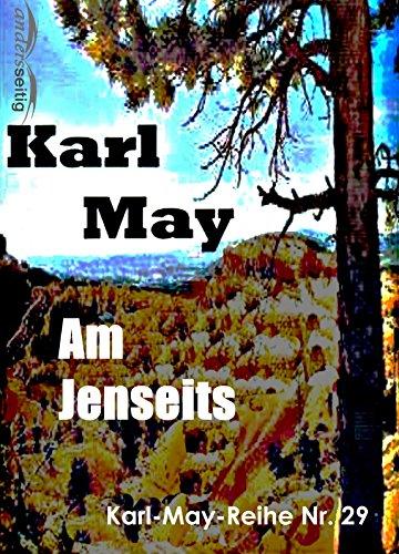 Am Jenseits: Karl-May-Reihe Nr. 29 (German Edition) eBook: Karl ...