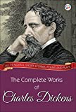 The Complete Works of Charles Dickens (Illustrated Edition): All 15 novels, short stories, poems and plays (Global Classics)
