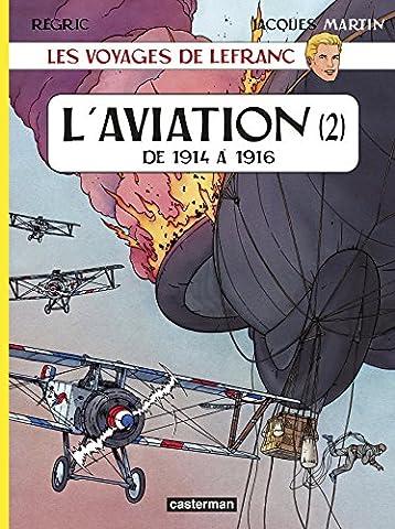 Les voyages de Lefranc : L'aviation : Tome 2, De