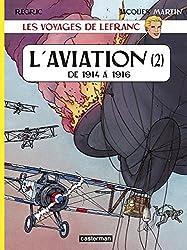 Les voyages de Lefranc : L'aviation : Tome 2, De 1914 à 1916