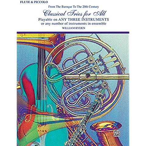 Classical Trios for All for Flute and Piccolo: From the Baroque to the 20th Century