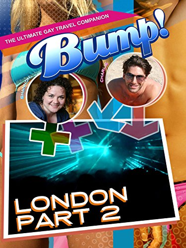 Bump! The Ultimate Gay Travel Companion - London Part Two [OV] -