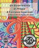 Scarica Libro Antistress Libro Da Colorare Per Adulti Un Buon Natale Di Magie E Fantasie Invernali (PDF,EPUB,MOBI) Online Italiano Gratis