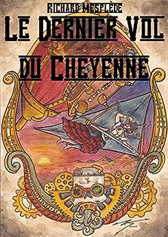 Le Dernier Vol du Cheyenne (Il était une fois dans les Royaumes Chiméricains t. 5) par [Mesplède, Richard]