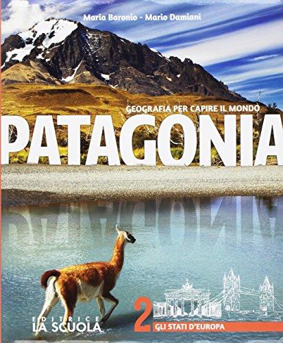Patagonia. Geografia per capire il mondo. Atlante. Per la Scuola media. Con e-book. Con espansione online. Con DVD-ROM: 2