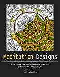 Meditation Designs: 70 Secret Square and Mosaic Patterns for Mindfulness Meditation