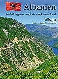 Albanien -Entdeckungsreise durch ein unbekanntes Land: Albania -Discovering an unknown country - Wolfgang Wegehaupt