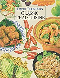 Classic Thai Cuisine by David Thompson (1993-09-01)