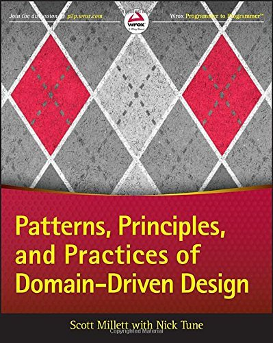 Patterns, Principles and Practices of Domain-Driven Design by Millett, Scott, Tune, Nick (May 22, 2015) Paperback
