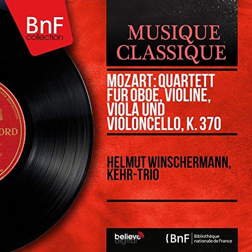 Mozart: Quartett für Oboe, Violine, Viola und Violoncello, K. 370 (Mono Version)