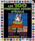 Les 100 premiers jours d'école de Rosemary Wells