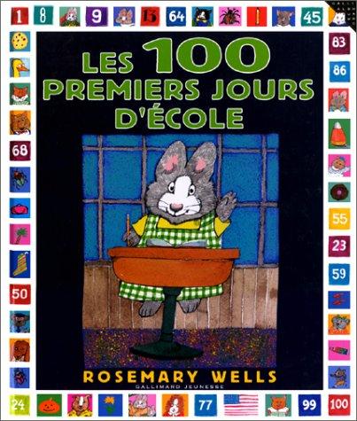 Les 100 premiers jours d'école par Rosemary Wells